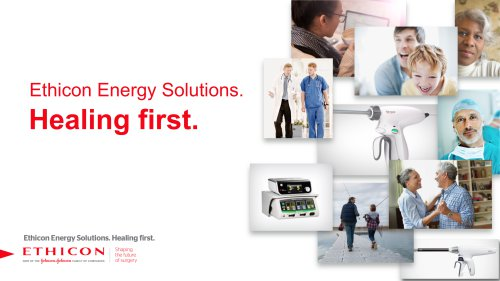 Ethicon Energy Solutions. Healing first.